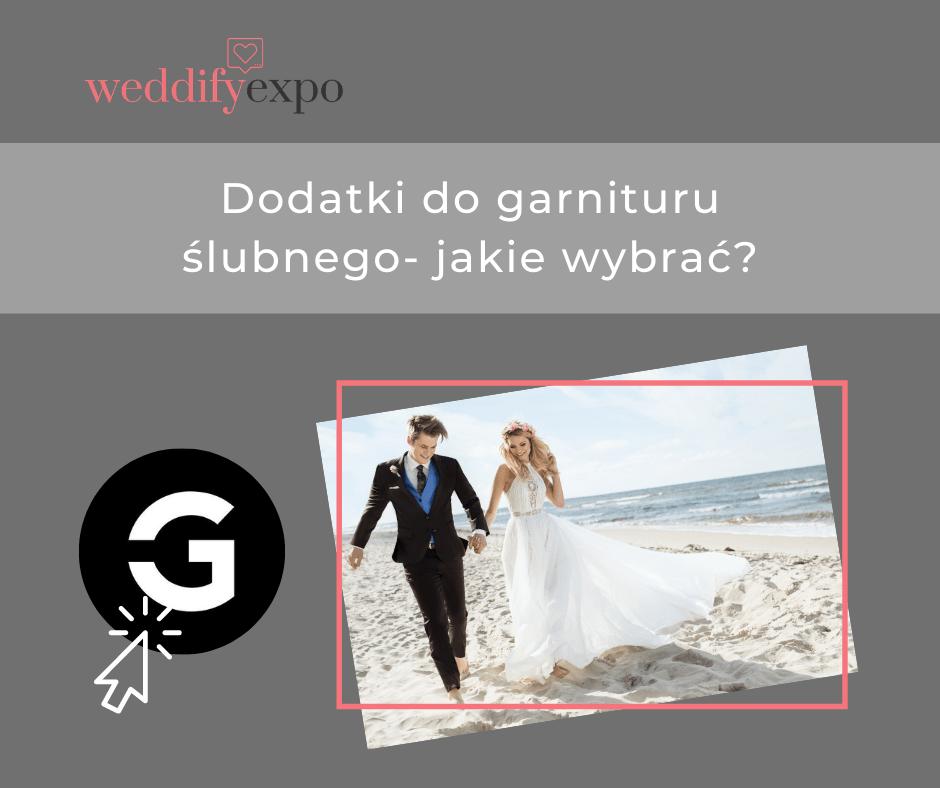 Dodatki do garnituru ślubnego – jakie wybrać?